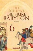 Cover-Bild zu Die Hure Babylon 6 (eBook) von Schiewe, Ulf