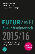Cover-Bild zu FUTURZWEI Zukunftsalmanach 2015/16 von Welzer, Harald (Hrsg.)