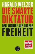 Cover-Bild zu Die smarte Diktatur von Welzer, Harald