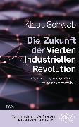 Cover-Bild zu Die Zukunft der Vierten Industriellen Revolution von Schwab, Klaus
