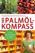 Cover-Bild zu Der Palmöl-Kompass von Fischer, Frauke
