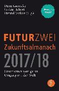 Cover-Bild zu FUTURZWEI Zukunftsalmanach 2017/18 von Welzer, Harald (Hrsg.)