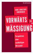 Cover-Bild zu Vorwärts zur Mäßigung von Binswanger, Hans Christoph