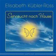 Cover-Bild zu Sehnsucht nach Hause von Kübler-Ross, Elisabeth