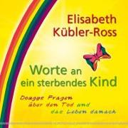 Cover-Bild zu Worte an ein sterbendes Kind von Kübler-Ross, Elisabeth