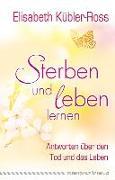 Cover-Bild zu Sterben und leben lernen von Kübler-Ross, Elisabeth