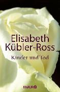 Cover-Bild zu Kinder und Tod von Kübler-Ross, Elisabeth