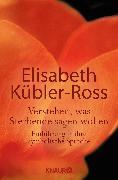 Cover-Bild zu Verstehen, was Sterbende sagen wollen von Kübler-Ross, Elisabeth
