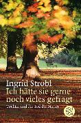 Cover-Bild zu Ich hätte sie gerne noch vieles gefragt von Strobl, Ingrid
