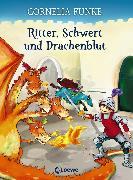 Cover-Bild zu Ritter, Schwert und Drachenblut (eBook) von Funke, Cornelia