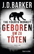 Cover-Bild zu The Fourth Monkey - Geboren, um zu töten (eBook) von Barker, J.D.