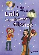 Cover-Bild zu Lola in geheimer Mission von Abedi, Isabel