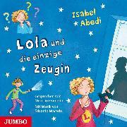 Cover-Bild zu Lola und die einzige Zeugin (Audio Download) von Abedi, Isabel