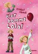 Cover-Bild zu Hier kommt Lola! von Abedi, Isabel