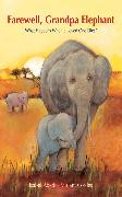 Cover-Bild zu Farewell, Grandpa Elephant (eBook) von Abedi, Isabel