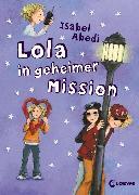 Cover-Bild zu Lola in geheimer Mission (eBook) von Abedi, Isabel