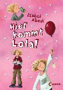 Cover-Bild zu Hier kommt Lola! (eBook) von Abedi, Isabel