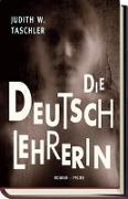 Cover-Bild zu Die Deutschlehrerin von Taschler, Judith W.