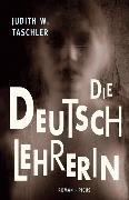 Cover-Bild zu Die Deutschlehrerin (eBook) von Taschler, Judith W.