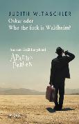 Cover-Bild zu Oskar oder Who the fuck is Waldheim? (eBook) von Taschler, Judith W.
