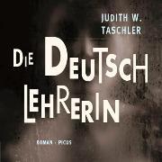 Cover-Bild zu Die Deutschlehrerin (Audio Download) von Taschler, Judith W.