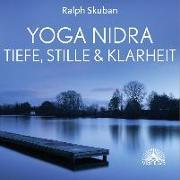 Cover-Bild zu Yoga Nidra - Tiefe, Stille & Klarheit von Skuban, Ralph