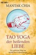 Cover-Bild zu Tao Yoga der heilenden Liebe von Chia, Mantak