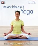 Cover-Bild zu Besser leben mit Yoga von Sivananda Yoga Vedanta Zentrum (Hrsg.)