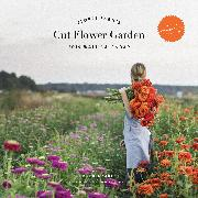 Cover-Bild zu 2019 Wall Calendar: Floret Farm's Cut Flower Garden von Benzakein, Erin