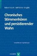 Cover-Bild zu Bd. 30: Chronisches Stimmenhören und persistierender Wahn - Fortschritte der Psychotherapie von Vauth, Roland