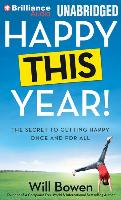 Cover-Bild zu Happy This Year!: The Secret to Getting Happy Once and for All von Bowen, Will