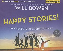 Cover-Bild zu Happy Stories!: Real-Life Inspirational Stories from Around the World That Will Raise Your Happiness Level von Bowen, Will