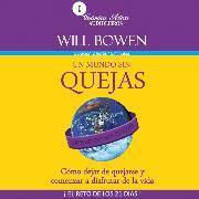 Cover-Bild zu Un mundo sin quejas (Audio Download) von Bowen, Will