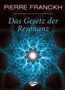 Cover-Bild zu Das Gesetz der Resonanz von Franckh, Pierre