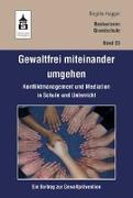 Cover-Bild zu Gewaltfrei miteinander umgehen von Hogger, Birgitta