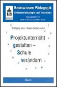 Cover-Bild zu Projektunterricht gestalten - Schule verändern von Emer, Wolfgang