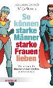 Cover-Bild zu So können starke Männer starke Frauen lieben (eBook) von Storch, Johannes