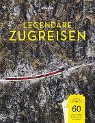 Cover-Bild zu Lonely Planet Legendäre Zugreisen