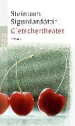 Cover-Bild zu Gletschertheater von Sigurdardóttir, Steinunn