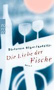 Cover-Bild zu Die Liebe der Fische von Sigurdardóttir, Steinunn