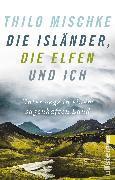 Cover-Bild zu Die Isländer, die Elfen und ich von Mischke, Thilo