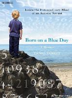 Cover-Bild zu Born on a Blue Day: Inside the Extraordinary Mind of an Autistic Savant von Tammet, Daniel