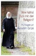 Cover-Bild zu Wie hältst Du's mit der Religion? von Grün, Anselm