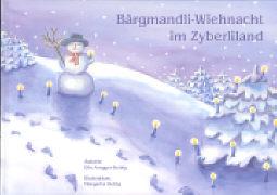 Cover-Bild zu Bärgmandli-Wiehnacht im Zyberliland von Aregger-Rettig, Elis