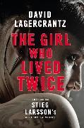 Cover-Bild zu The Girl Who Lived Twice von Lagercrantz, David