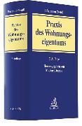 Cover-Bild zu Praxis des Wohnungseigentums von Bärmann, Johann (Hrsg.)