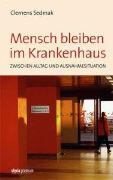 Cover-Bild zu Mensch bleiben im Krankenhaus von Sedmak, Clemens