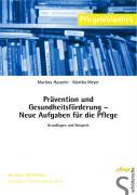 Cover-Bild zu Prävention und Gesundheitsförderung - Neue Aufgaben für die Pflege von Hasseler, Martina