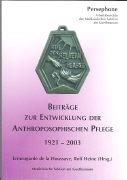 Cover-Bild zu Beiträge zur Entwicklung der Anthroposophischen Pflege 1921-2003 von Houssaye, Ermengarde de la (Hrsg.)