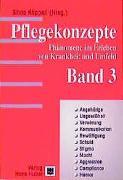 Cover-Bild zu Pflegekonzepte. Phänomene im Erleben von Krankheiten und Umfeld / Pflegekonzepte - Band 3 von Käppeli, Silvia (Hrsg.)
